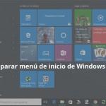 Reparar menú de inicio de Windows 10 después de actualizar.